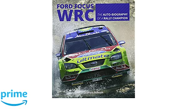 Ford Focus RS WRS World Rally Car 1989 to 2010: Amazon.es: Graham Robson: Libros en idiomas extranjeros