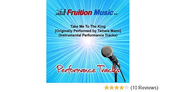 Take me to the king (low key) originally performed by tamela mann.
