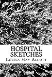 Hospital Sketches, Louisa May Alcott, 1481889664