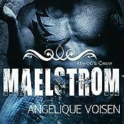 Maelstrom: Havoc's Crew, Book 4 | Angelique Voisen