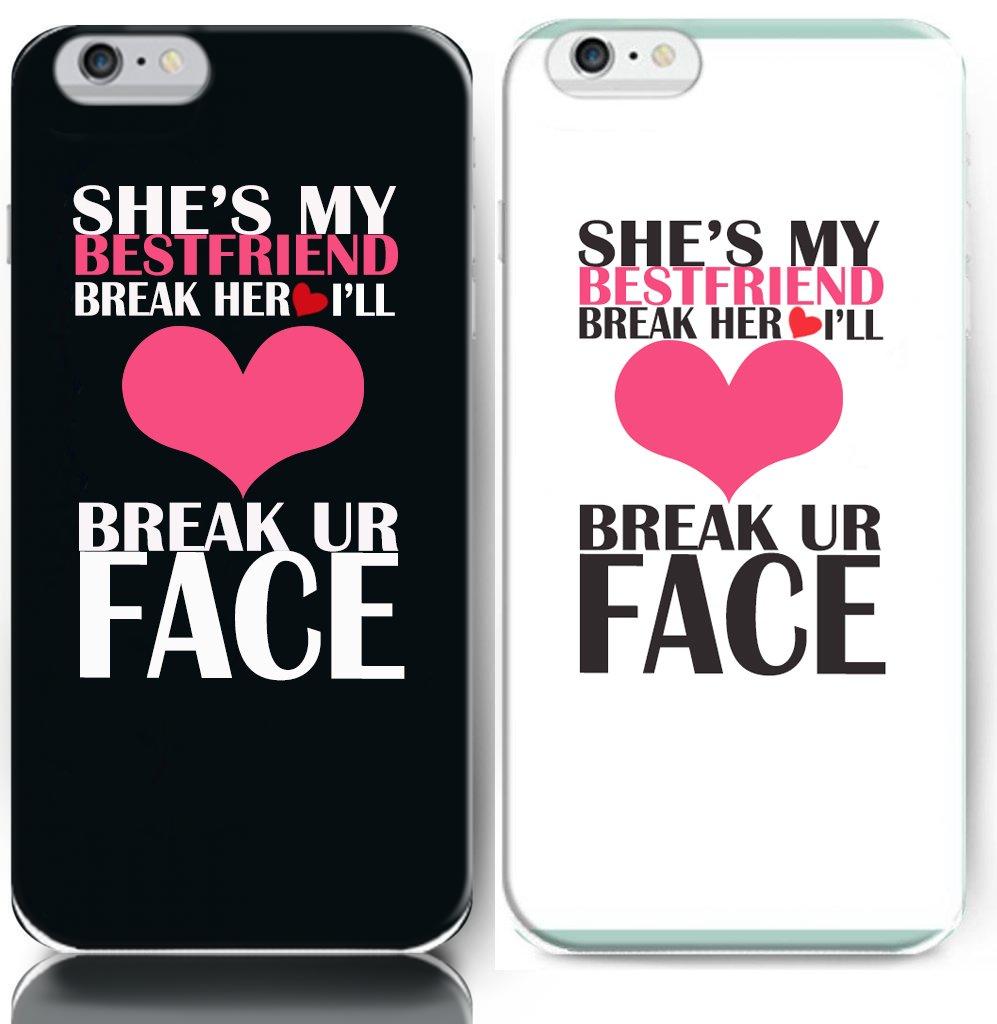 She S My Best Friend Break Her Heart I Ll Break Your Face Bff Best