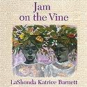 Jam on the Vine: A Novel Audiobook by LaShonda Katrice Barnett Narrated by Phylicia Rashad