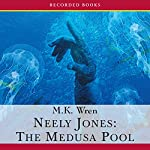 Neely Jones: The Medusa Pool | M.K. Wren