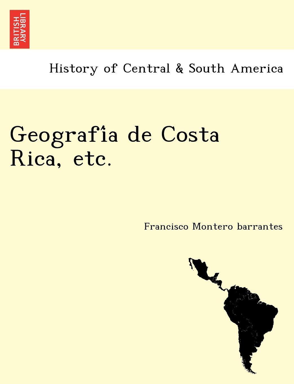 Geografía de Costa Rica, etc. (Galician Edition)