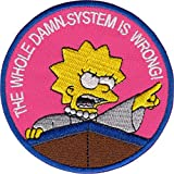Lisa Simpson - The Whole Damn System is Wrong - Cut Out Embroidered Iron On or Sew On Patch