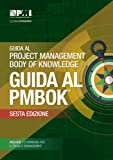 Guida Al Project Management Body of Knowledge: Guida Al Pmbok