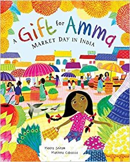 A Gift for Amma: Market Day in India: Sriram, Meera, Cabassa, Mariona:  9781646860616: Amazon.com: Books