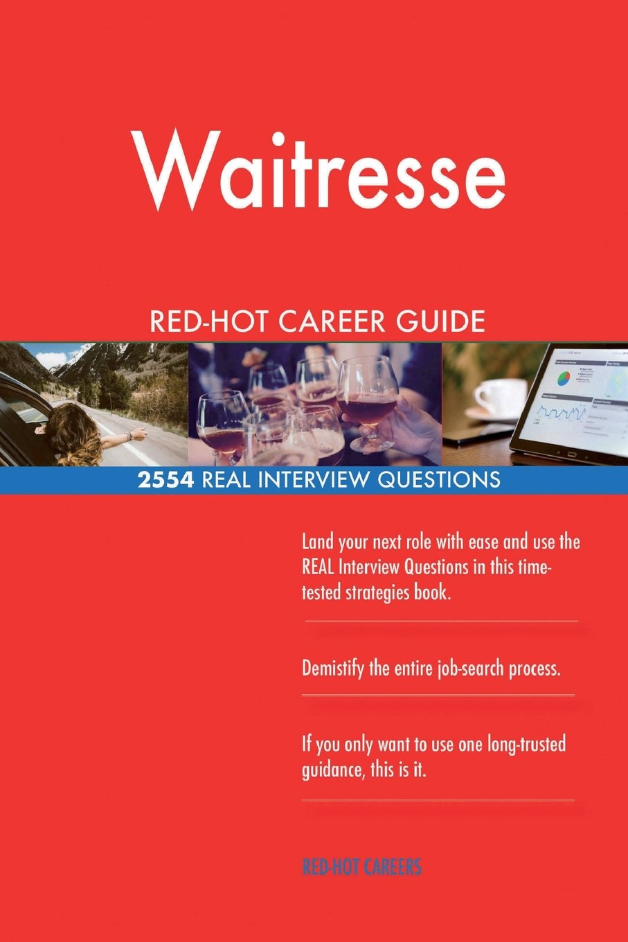 Waitresse RED-HOT Career Guide; 2554 REAL Interview Questions PDF ePub book