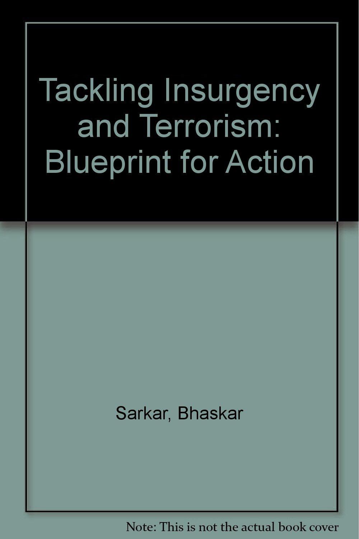 Tackling insurgency and terrorism blueprint for action bhaskar tackling insurgency and terrorism blueprint for action bhaskar sarkar 9788170942917 amazon books malvernweather Gallery