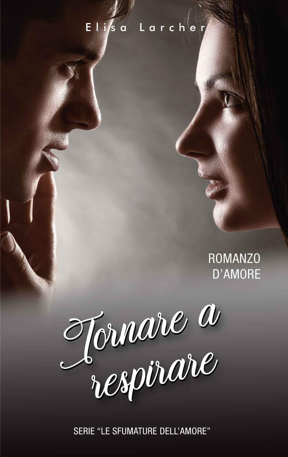 Amazon.it: Tornare a respirare - Larcher, Elisa - Libri