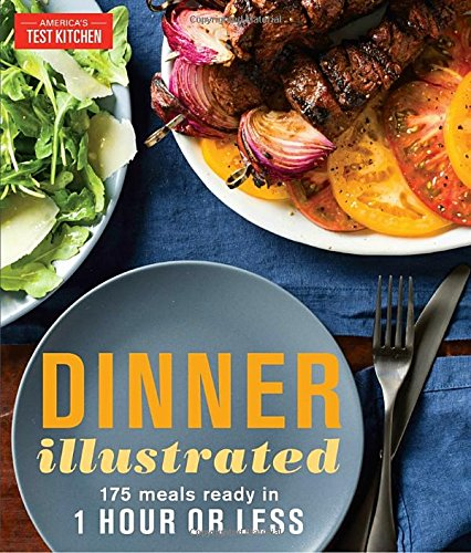 Dinner Illustrated: 175 Meals Ready in 1 Hour or Less cover