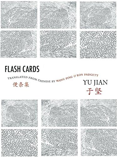 Flash Cards: Selected Poems from Yu Jians Anthology of Notes ...