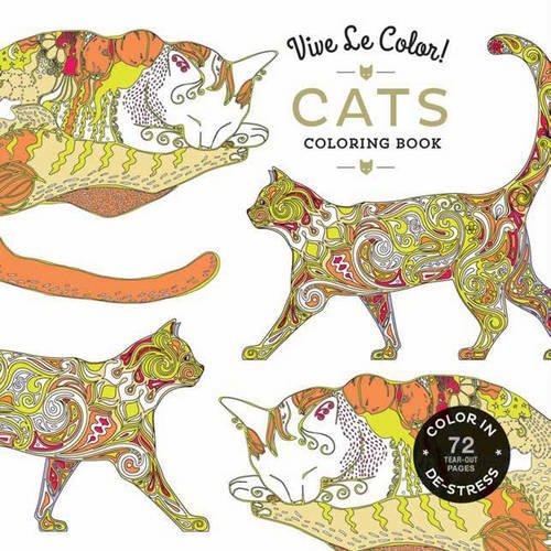 Amazon Vive Le Color Cats Adult Coloring Book In De Stress 72 Tear Out Pages 9781419725227 Abrams Noterie Books