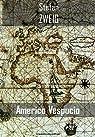 Americo Vespucio par Zweig
