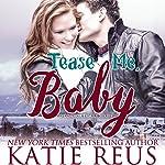 Tease Me, Baby: O'Connor Family Series, Book 2 | Katie Reus