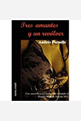 TRES AMANTES Y UN REVÓLVER (Spanish Edition) Kindle Edition