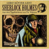 Totengesang (Sherlock Holmes: Aus den Tagebüchern von Dr. Watson) | Gunter Arentzen