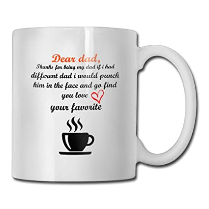 Amazoncom Funny Quotes Mug With Sayings Dear Dad Thanks For
