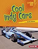 Cool Indy Cars (Lightning Bolt Books: Awesome Rides)