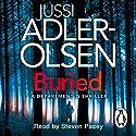 Buried: Department Q, Book 5 | Livre audio Auteur(s) : Jussi Adler-Olsen Narrateur(s) : Steven Pacey