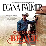 Wyoming Brave: Wyoming Men, Book 6 | Diana Palmer