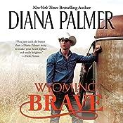 Wyoming Brave: Wyoming Men, Book 6 | Diana Palmer