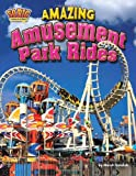 Amazing Amusement Park Rides, Meish Goldish, 1617723045