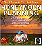 Honeymoon Planning: Plan a Romantic Trip of a Lifetime: The Ultimate Honeymoon Planner Guide Book to Help Plan the Perfect Getaway: Dream Destination Ideas, ... Honeymoon Ideas (Weddings by Sam SIv 20)