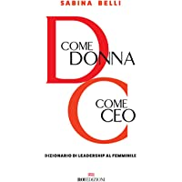 D come donna, C come CEO. Dizionario di leadership al femminile