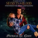 Secrets in Blood: In Blood, Book 1 Audiobook by Patricia D. Eddy Narrated by Anna Castiglioni