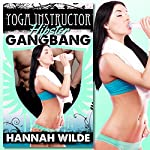 Yoga Instructor Hipster Gangbang | Hannah Wilde
