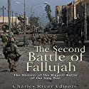The Second Battle of Fallujah: The History of the Biggest Battle of the Iraq War Audiobook by  Charles River Editors Narrated by Colin Fluxman