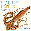 Squid Empire: The Rise and Fall of the Cephalopods Hörbuch von Danna Staaf Gesprochen von: Emily Durante