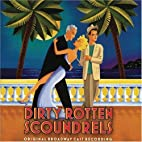Dirty Rotten Scoundrels: 2005 Original…