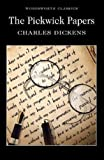 The Pickwick Papers (Wordsworth Classics)