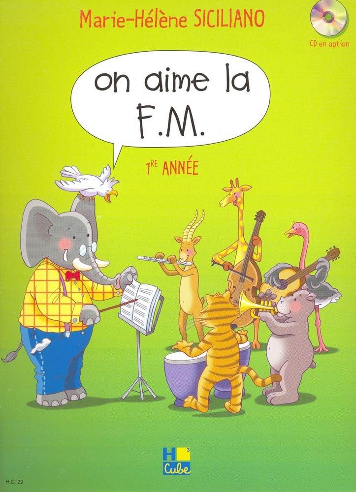 Méthodes et pédagogie LEMOINE SICILIANO MARIE-HÉLÈNE - ON AIME LA F.M. VOL.1 Formation musicale - solfège