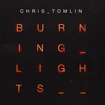Chris Tomlin - Burning Lights - Amazon.com Music