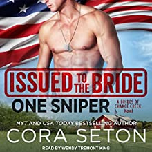 Issued to the Bride: One Sniper: Brides of Chance Creek Series, Book 3 Audiobook by Cora Seton Narrated by Wendy Tremont King
