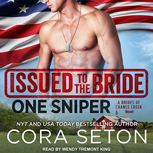 Issued to the Bride: One Sniper: Brides of Chance Creek Series, Book 3