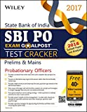 Wiley's State Bank of India Probationary Officers (SBI PO) Exam Goalpost Test Cracker, Prelims & Main, 2017: With 2016 Solved Paper and Analysis