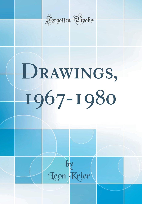 Drawings, 1967-1980 (Classic Reprint)