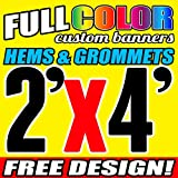 2' X 4' Full Color Printed Custom Banner 13oz Vinyl Hems & Grommets Free Design By BannersOutlet USA