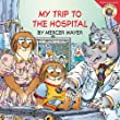 Little Critter: My Trip to the Hospital