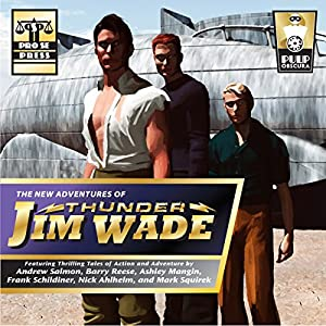 The New Adventures of Thunder Jim Wade Audiobook
