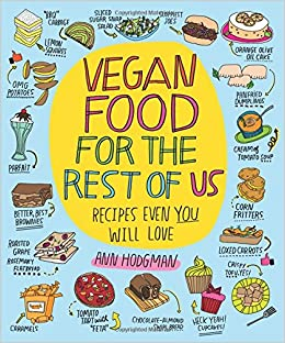 Vegan food for the rest of us recipes even you will love ann vegan food for the rest of us recipes even you will love ann hodgman 9780544324497 amazon books forumfinder Choice Image
