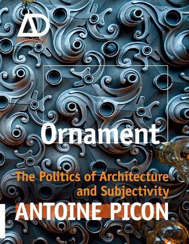 Ornament: The Politics of Architecture and Subjectivity (Architectural Design - Design Primer Architectural