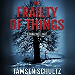 The Frailty of Things: Windsor Series | Tamsen Schultz