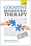 Cognitive Behavioural Therapy: Teach Yourself (Teach Yourself: Relationships & Self-Help)