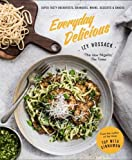 Everyday Delicious: Super Tasty Breakfasts, Brunches, Mains, Desserts, and Snacks