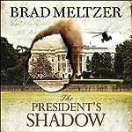 The President's Shadow: The Culper Ring Trilogy 3 | Brad Meltzer